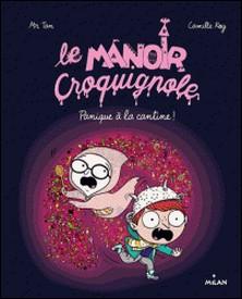 Le manoir Croquignole, Tome 04 - Panique à la cantine-Mr Tan , Mr TAN