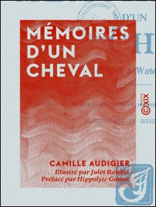 Mémoires d'un cheval - D'Iéna à Waterloo-Camille Audigier , Jules Rouffet , Hippolyte Gomot
