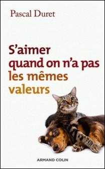 S'aimer quand on n'a pas les mêmes valeurs-Pascal Duret