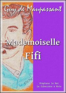 Mademoiselle Fifi-Guy De Maupassant