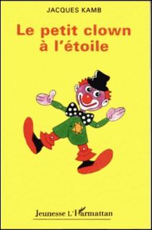 LE PETIT CLOWN A L'ETOILE-Kamb