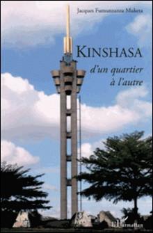 Kinshasa - D'un quartier à l'autre-Jacques Fumunzanza Muketa