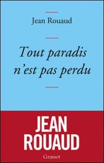 Tout paradis n'est pas perdu - Chronique de 2015 à la lumière de 1905-Jean Rouaud