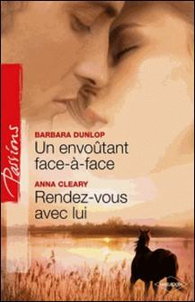 Un envoûtant face-à-face - Rendez-vous avec lui-Anna Cleary , Barbara Dunlop