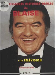 Les meilleures histoires de Blaise à la télévision-Jean-Louis Blaise