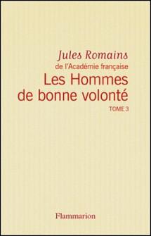 Les Hommes de bonne volonté - L'Intégrale 3 (Tomes 8 à 10) - Province - Montée des périls - Les Pouvoirs-Jules Romains