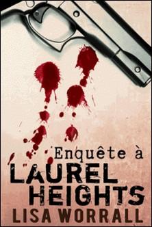 Enquête à Laurel Heights-Lisa Worrall , Maëlle Haut-Clair