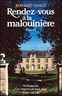 Rendez-vous à la Malouinière - Ces messieurs de Saint-Malo. Tome 3-Bernard Simiot