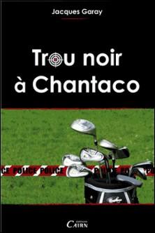 Trou noir à Chantaco-Jacques Garay