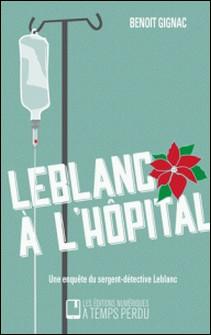 Leblanc à l'hôpital-Benoît Gignac