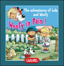 Woofy in Pain - Fun Stories for Children-Edith Soonckindt , Mathieu Couplet