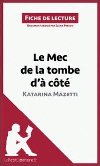 Le Mec de la tombe d'à côté de Katarina Mazetti (Fiche de lecture) - Résumé complet et analyse détaillée de l'oeuvre-Elena Pinaud , lePetitLittéraire.fr
