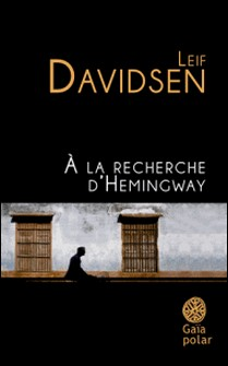 A la recheche d'Hemingway-Leif Davidsen
