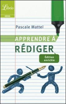 Apprendre à rédiger-Pascale Matteï