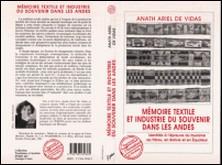Mémoire textile et industrie du souvenir dans les Andes - Identités à l'épreuve du tourisme au Pérou, en Bolivie et en Équateur-Anath-Ariel de Vidas