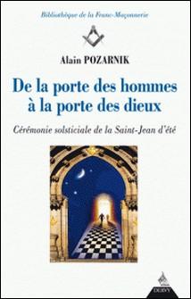 De la porte des hommes à la porte des dieux - Cérémonie sosticiale de la Saint-Jean d'été-Alain Pozarnik