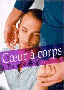 Cour à corps (roman gay)-Tristan Nibelong
