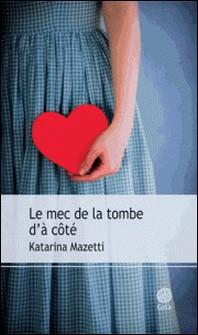 Le mec de la tombe d'à côté-Katarina Mazetti