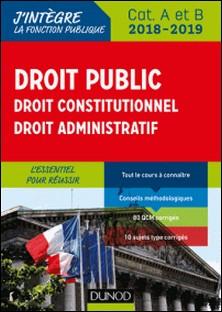 Droit public - Droit constitutionnel - Droit administratif - 2018-2019 - Cat. A et B-Raphael Piastra