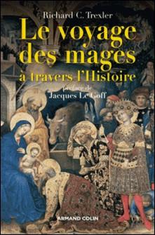 Le voyage des mages à travers l'Histoire-Richard C. Trexler