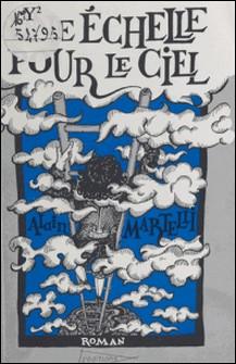 Une Échelle pour le ciel-A Martelli