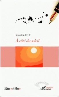 A côté du soleil-Makhtar Diop