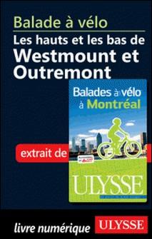 Balades à vélo à Montréal - Les hauts et les bas Westmount et Outremont-Gabriel Béland