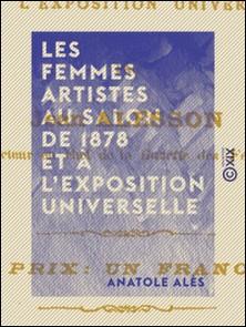 Les Femmes artistes au Salon de 1878 et à l'Exposition universelle-Anatole Alès