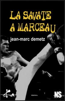 La savate à Marceau - Nouvelle noire-Jean-Marc Demetz , Noire sour