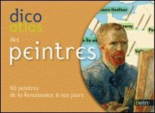 Dico Atlas des peintres - 60 peintres de la Renaissance à nos jours-Christine de Langle