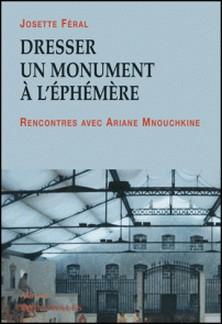 Dresser un monument à l'éphémère-Josette Féral
