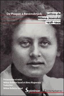 Lettres de Milena Jesenska 1938-1944 - De Prague à Ravensbrück-Milena Jesenska