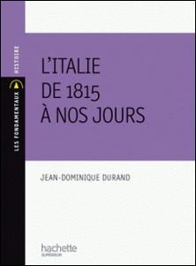 L'Italie de 1815 à nos jours-Jean-Dominique Durand