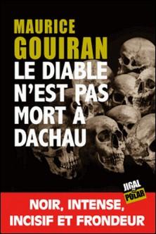 Le diable n'est pas mort à Dachau - Prix La Ruche des Mots - Polar 2017-Maurice Gourian