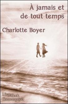 A jamais et de tout temps-Charlotte Boyer
