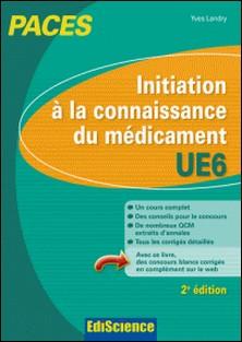 Initiation à la connaissance du médicament - UE6 - PACES-Yves Landry