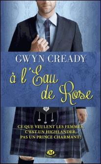 A l'eau de Rose-Gwyn Cready