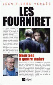 Les Fourniret, meurtres à quatre mains-Jean-Pierre Vergès