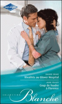 Rivalités au Glover Hospital - Coup de foudre à Florence-Dianne Drake , Anne Fraser