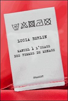 Manuel à l'usage des femmes de ménage - Traduit de l'anglais (Etats-Unis) par Valérie Malfoy-Lucia Berlin