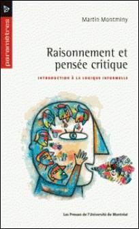 Raisonnement et pensée critique. Introduction à la logique informelle-Montminy, Martin