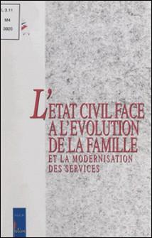 L'état civil face à l'évolution de la famille et la modernisation des services - [colloque, Poitiers, 1996]-Collectif