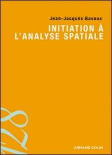 Initiation à l'analyse spatiale-Jean-Jacques Bavoux