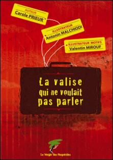 La valise qui ne voulait pas parler-Carole Prieur