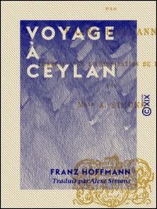 Voyage à Ceylan-Franz Hoffmann , Alexe Simons