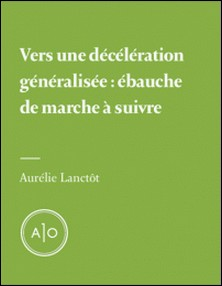 Vers une décélération généralisée: ébauche de marche à suivre-Aurélie Lanctôt