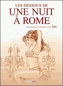 Les dessous de Une nuit à Rome-Jim , Aurélien Ducoudray