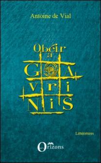 Obéir à Gavrinis-Antoine de Vial
