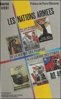Les Nations armées - De la guerre des peuples à la guerre des étoiles-Maurice Faivre