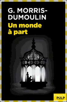 Un Monde à part-G. Morris-Dumoulin